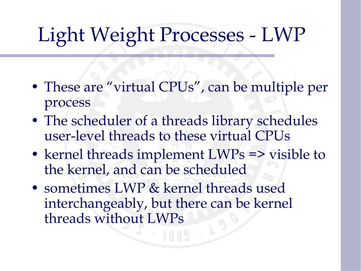 Light Weight Processes - LWP