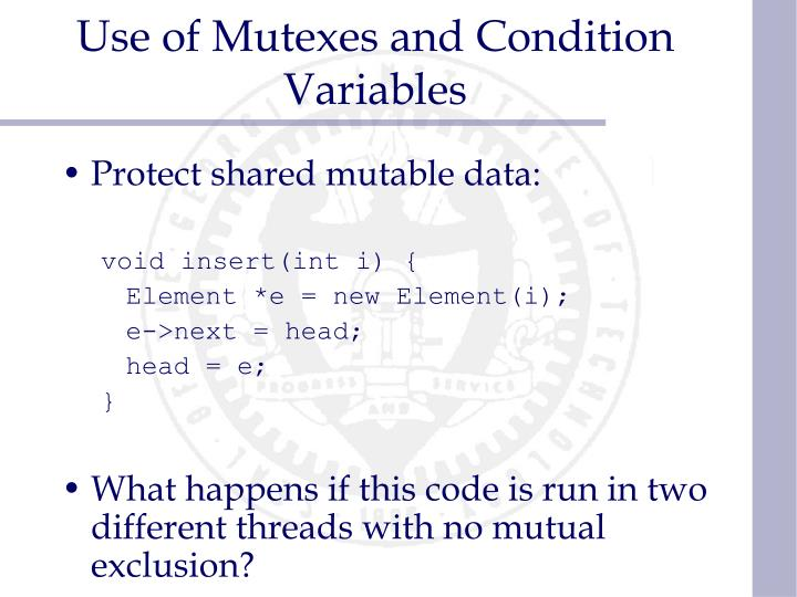 Use of Mutexes and Condition Variables