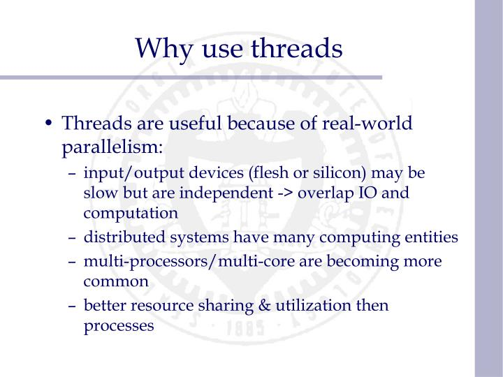 Why use threads
