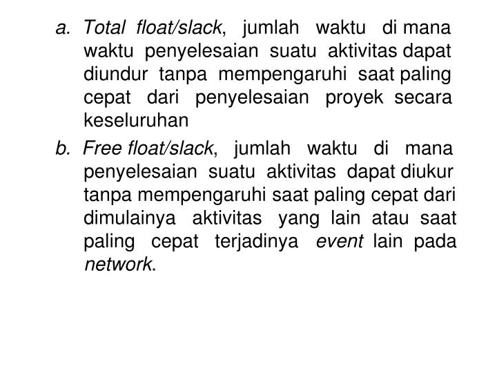 a.  Total  float/slack