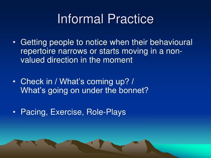 Informal Practice