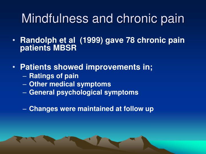 Mindfulness and chronic pain