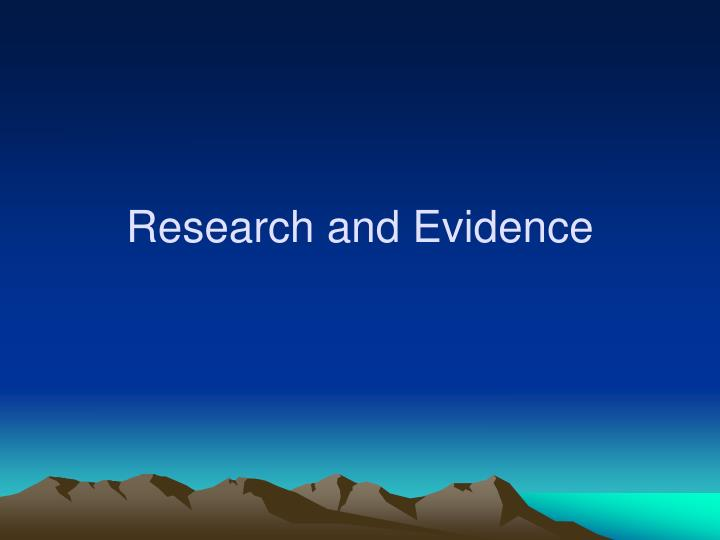 Research and Evidence
