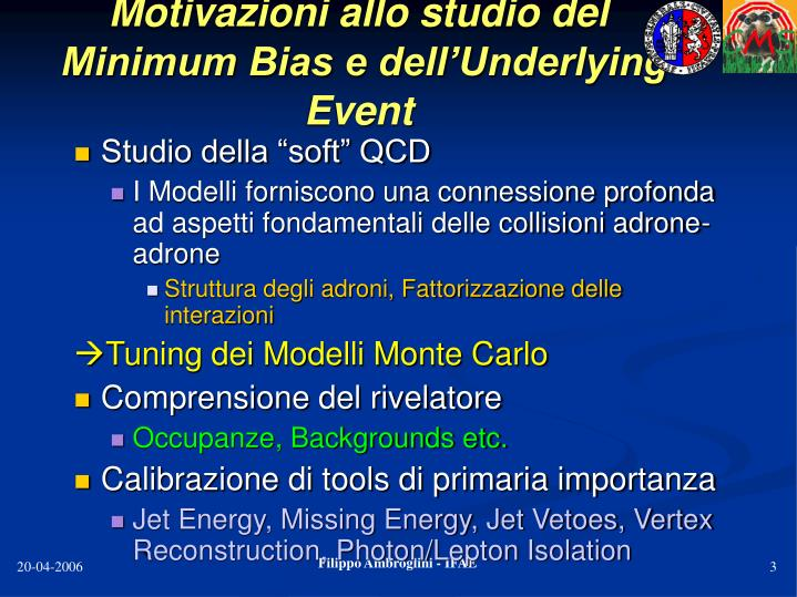Motivazioni allo studio del minimum bias e dell underlying event