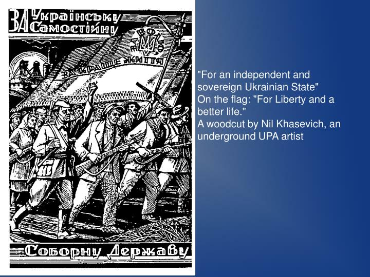 """For an independent and sovereign Ukrainian State"""