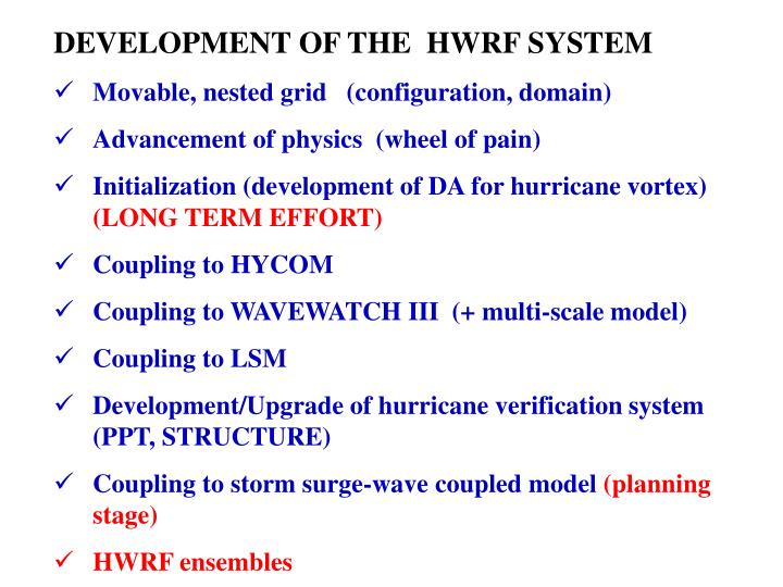 DEVELOPMENT OF THE  HWRF SYSTEM