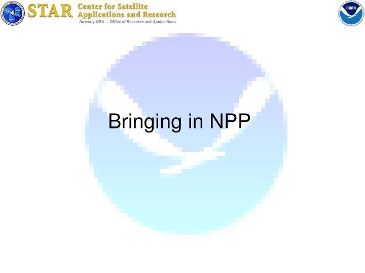 Bringing in NPP