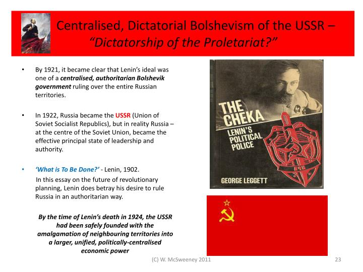 Centralised, Dictatorial Bolshevism of the USSR –