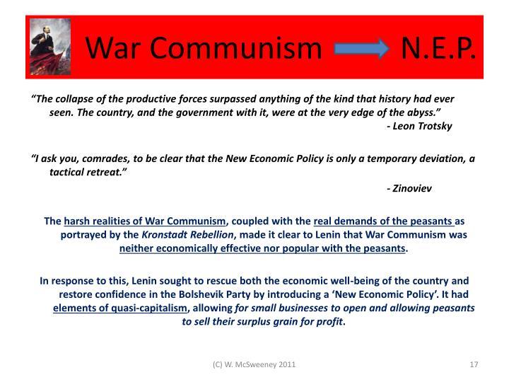 War Communism          N.E.P.