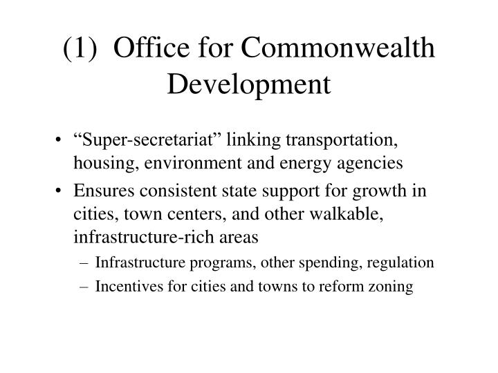 (1)  Office for Commonwealth Development