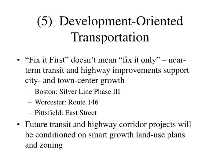 (5)  Development-Oriented Transportation