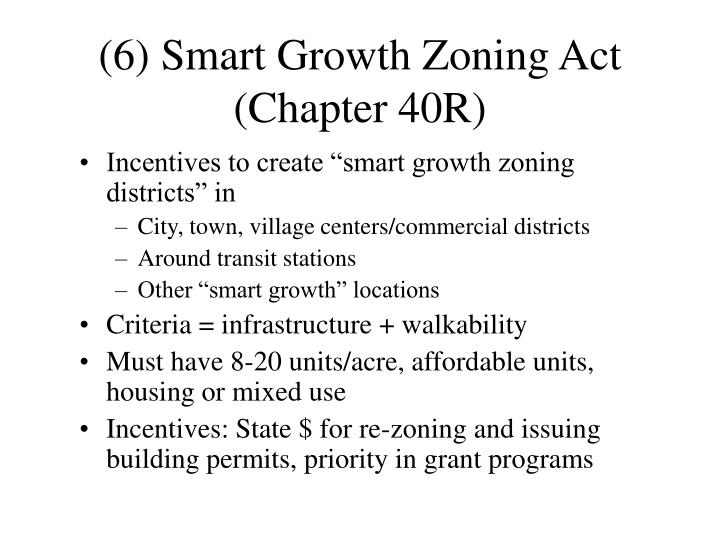 (6) Smart Growth Zoning Act