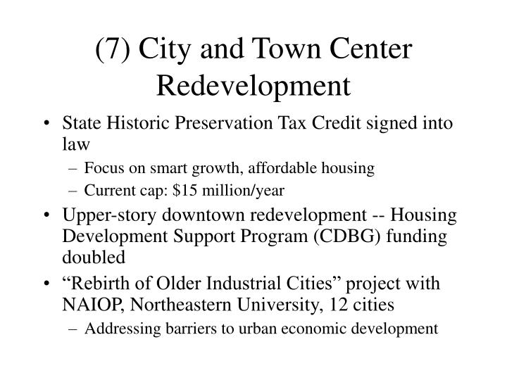 (7) City and Town Center Redevelopment