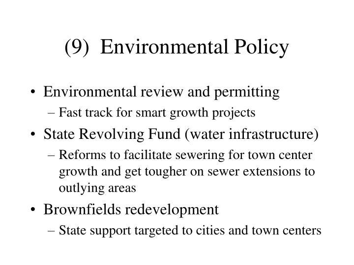 (9)  Environmental Policy