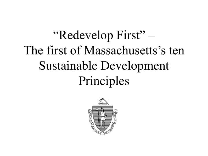 """Redevelop First"" –"