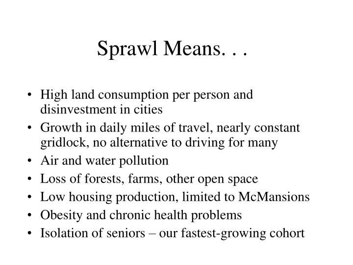 Sprawl Means. . .