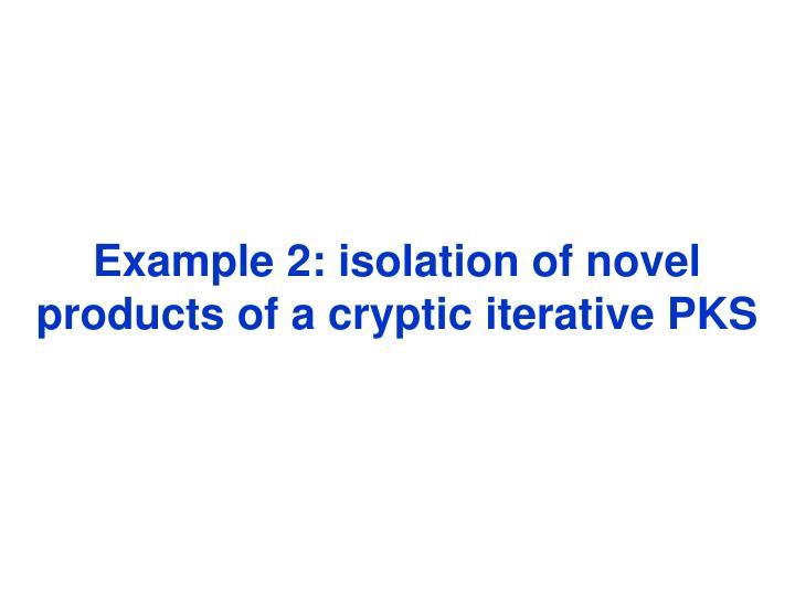 Example 2: isolation of novel