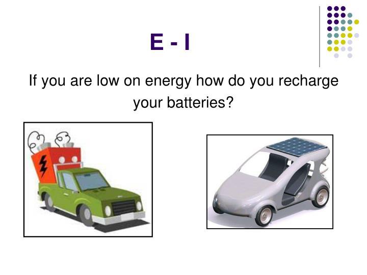 E - I