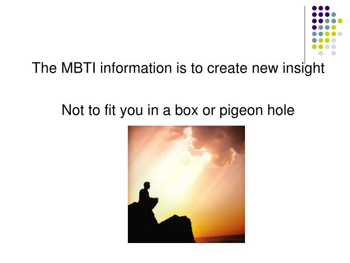 The MBTI information is to create new insight