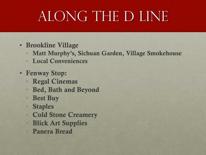 Along the D Line
