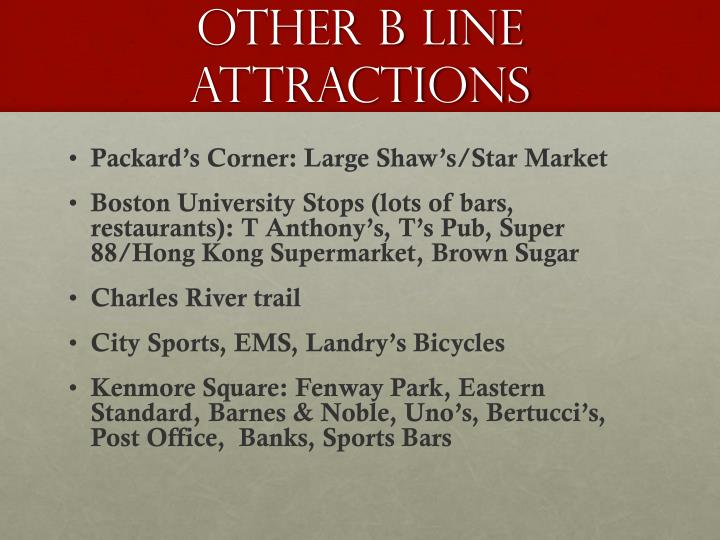 Other B Line Attractions