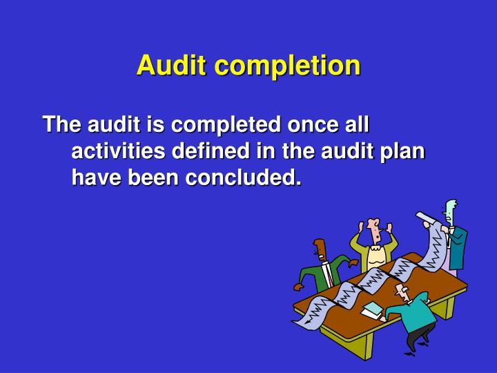Audit completion