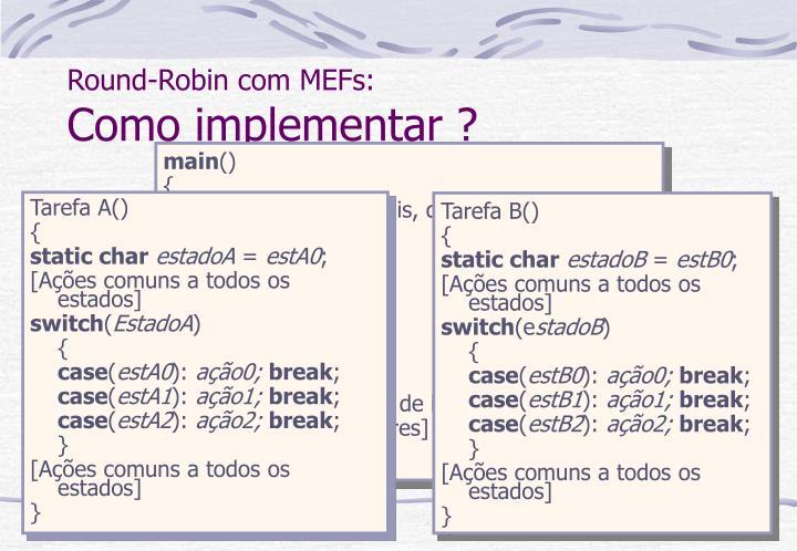 Round-Robin com MEFs: