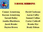 5 book ribbons