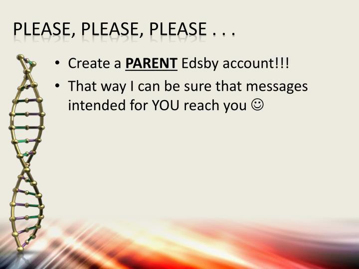 PLEASE, PLEASE, PLEASE . . .