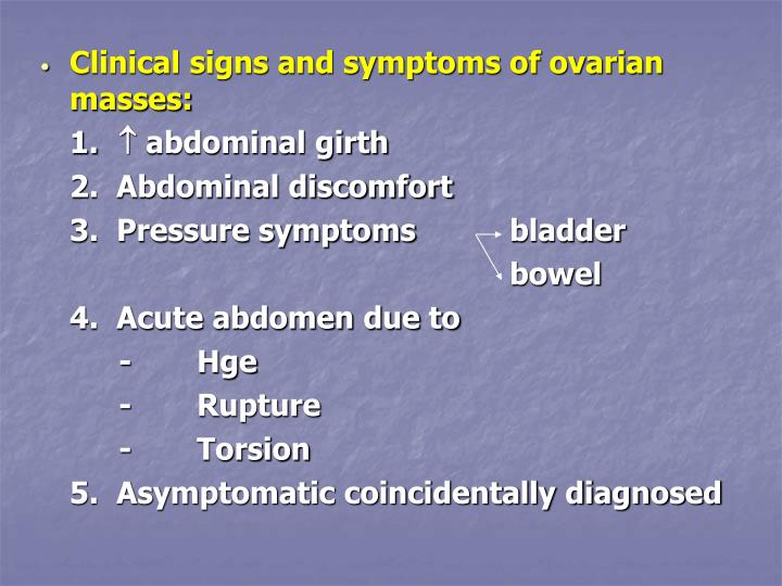 Clinical signs and symptoms of ovarian masses: