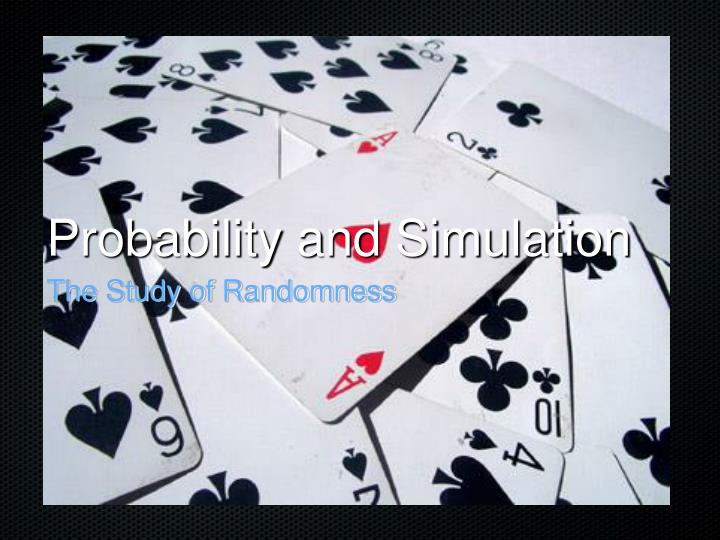 Probability and simulation