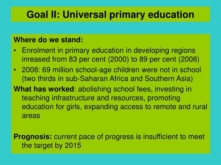 Goal II: Universal primary education