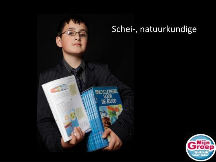 Schei-, natuurkundige