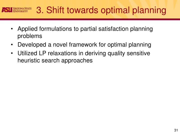 3. Shift towards optimal planning
