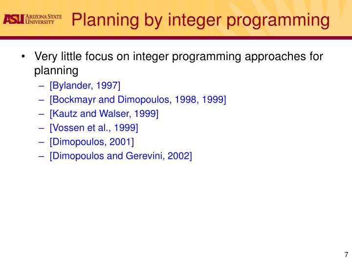 Planning by integer programming
