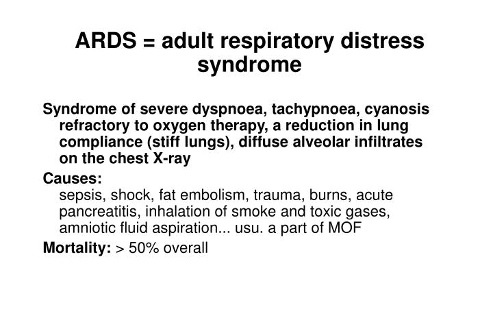 ARDS = adult respiratory distress syndrome