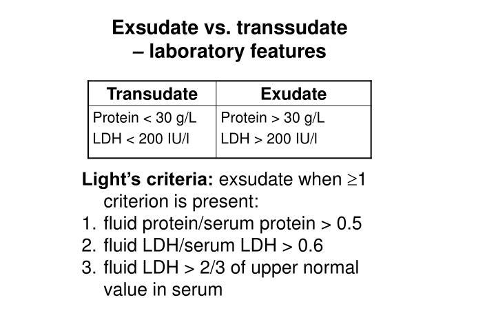 Exsudate vs. transsudate                                           – laboratory features