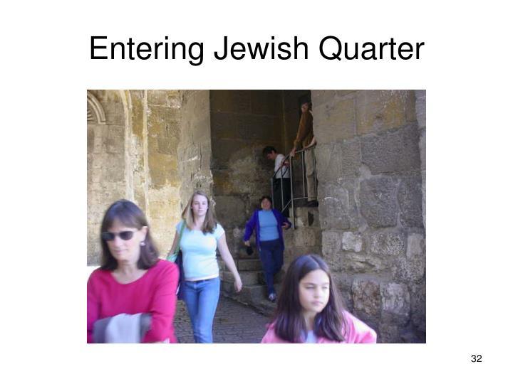 Entering Jewish Quarter