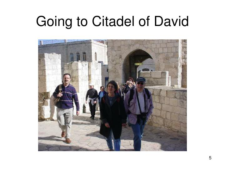 Going to Citadel of David