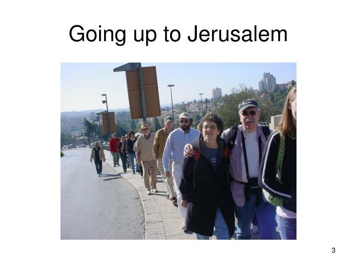Going up to jerusalem