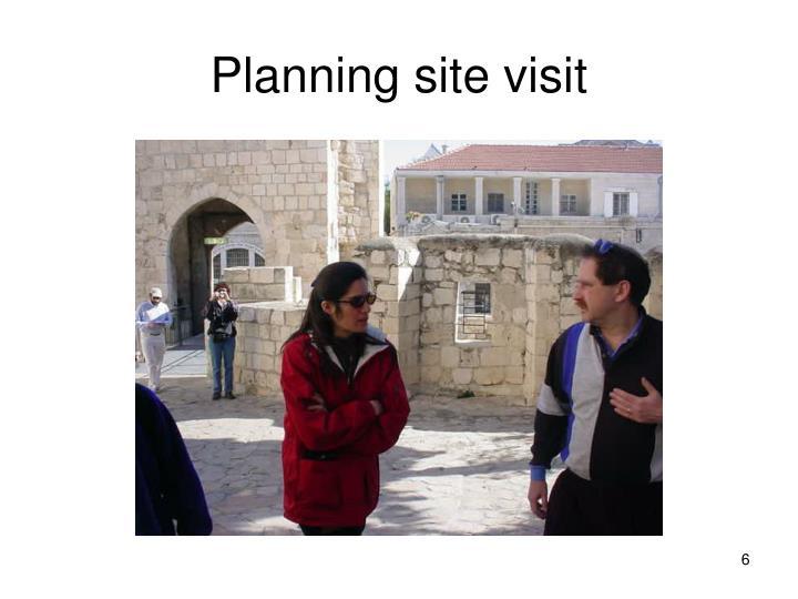 Planning site visit