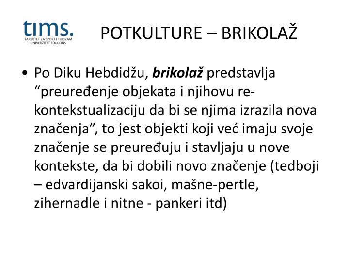 POTKULTURE – BRIKOLA