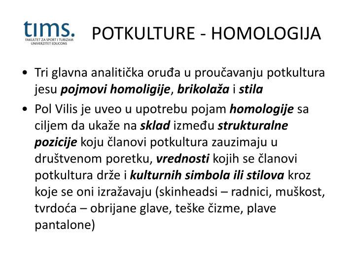 POTKULTURE - HOMOLOGIJA