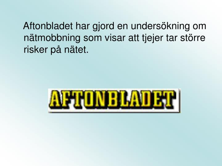 Aftonbladet har gjord en underskning om ntmobbning som visar att tjejer tar strre risker p ntet.