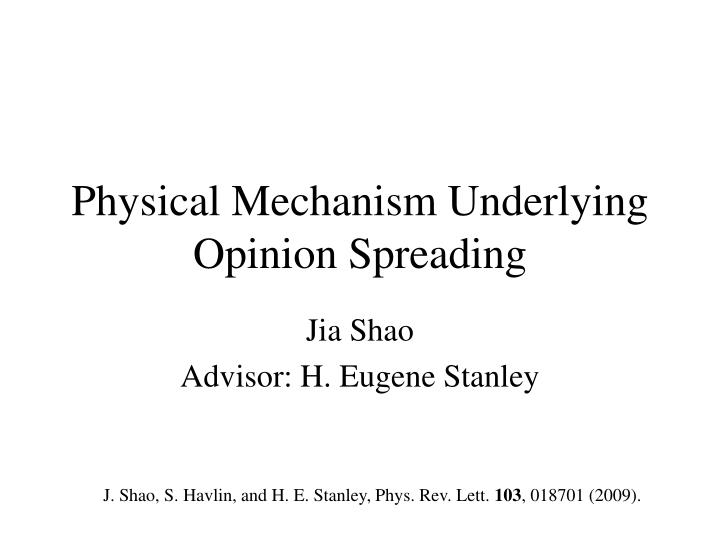 Physical mechanism underlying opinion spreading