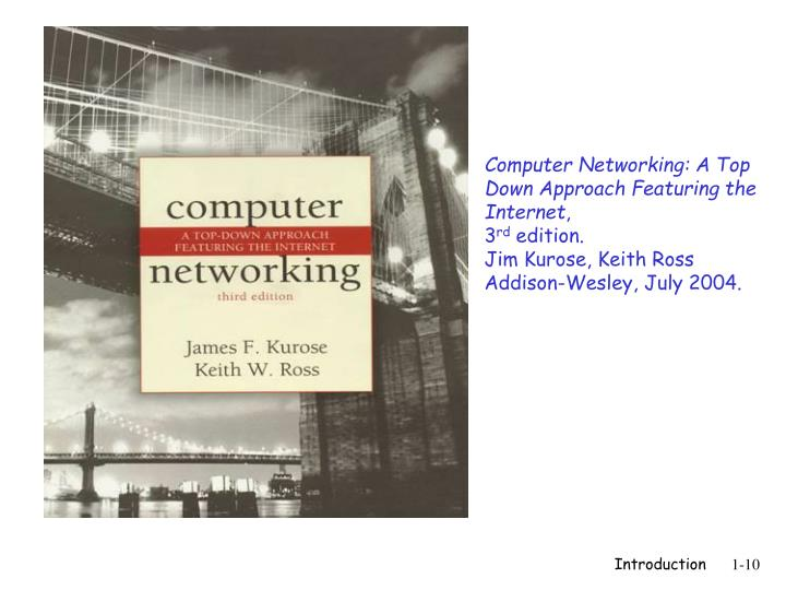 Computer Networking: A Top Down Approach Featuring the Internet