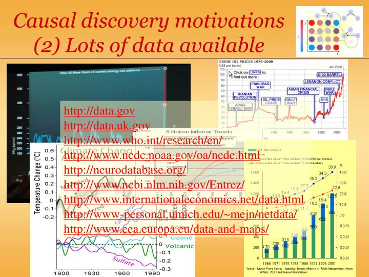 Causal discovery motivations (2) Lots of data available