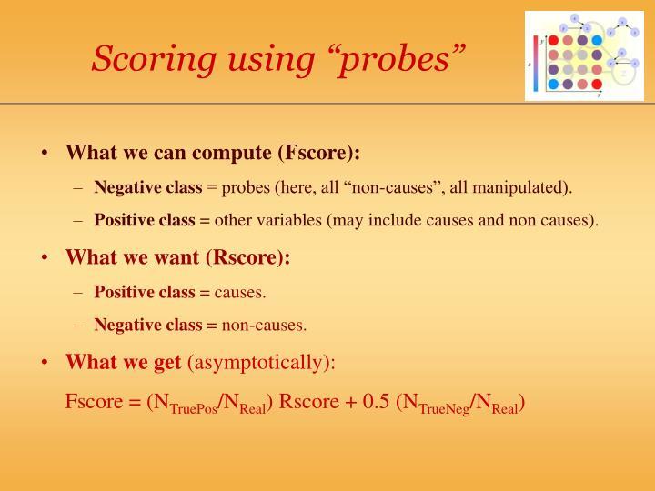 """Scoring using """"probes"""""""