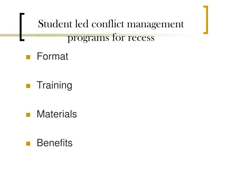 Student led conflict management programs for recess