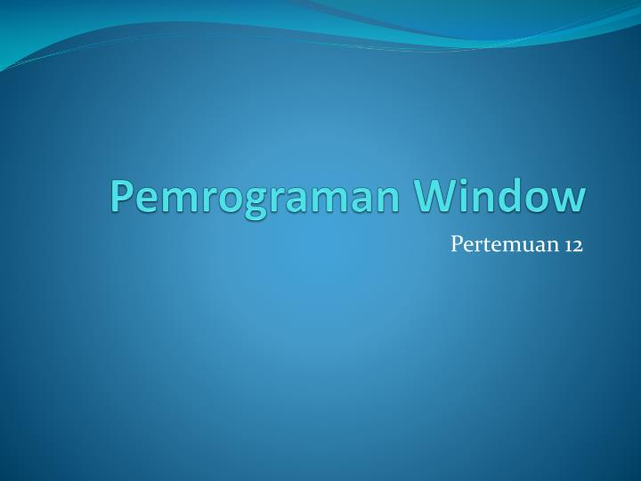 Pemrograman window